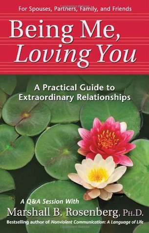 Being Me, Loving You by Marshall B. Rosenberg