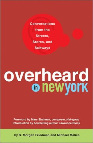 Overheard in New York by S. Morgan Friedman