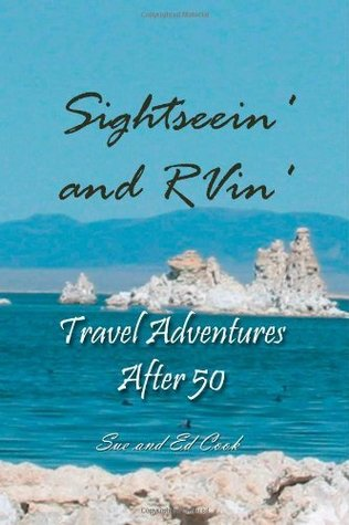 Sightseein and RVin: Travel Adventures after 50 Sue Cook