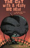 The Cat with a Really Big Head by Roman Dirge