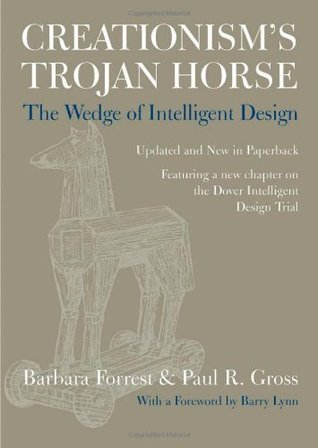 Creationism's Trojan Horse by Barbara Forrest
