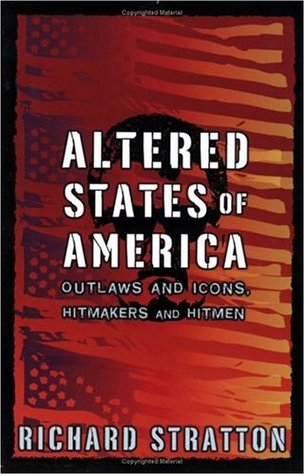 Altered States of America: Outlaws and Icons, Hitmakers and Hitmen