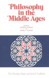 Philosophy in the Middle Ages: The Christian, Islamic and Jewish Traditions