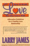How to Really Love the One You're with by Larry James