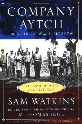 Company Aytch by Samuel Rush Watkins