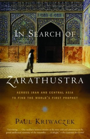 In Search of Zarathustra by Paul Kriwaczek