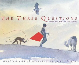 The Three Questions by Jon J. Muth
