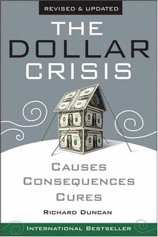 The Dollar Crisis by Richard Duncan