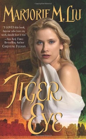 Tiger Eye by Marjorie M. Liu