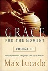 Grace for the Moment, Volume 2: More Inspirational Thoughts for Each Day of the Year