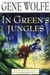 In Green's Jungles by Gene Wolfe