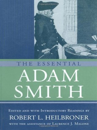 The Essential Adam Smith by Adam Smith