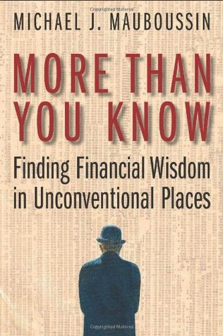 More Than You Know by Michael J. Mauboussin
