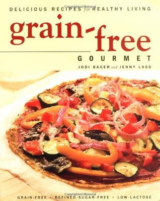 Grain-Free Gourmet: Delicious Recipes for Healthy Living