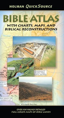 Holman QuickSource Bible Atlas with Charts and Biblical Recon... by Paul H. Wright