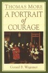 Thomas More: A Portrait of Courage
