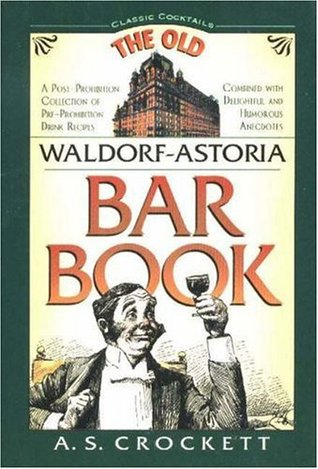 The Old Waldorf-Astoria Bar Book Classic Cocktail Books series