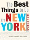 The Best Things to Do in New York City: 1001 Ideas