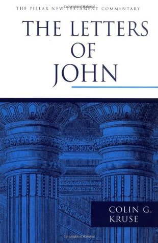 The Letters of John by Colin G. Kruse