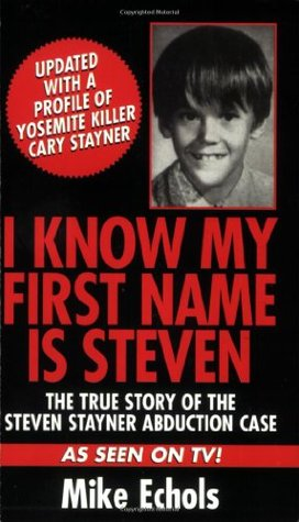 I Know My First Name Is Steven by Mike  Echols