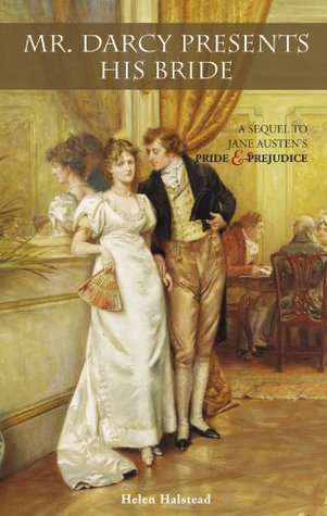 Mr. Darcy Presents His Bride by Helen Halstead