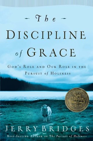 The Discipline of Grace by Jerry Bridges