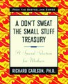 A Don't Sweat the Small Stuff Treasury: A Special Selection for Mothers