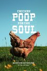 Chicken Poop for the Soul:  Backyard Adventures