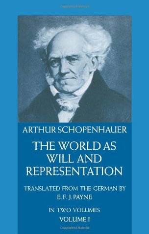 The World as Will and Representation, Vol 1 by Arthur Schopenhauer