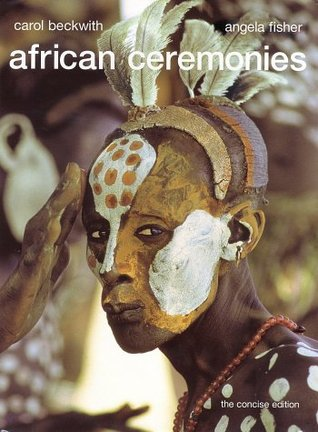 African Ceremonies by Carol Beckwith