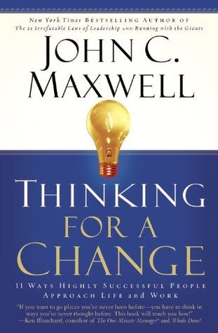Thinking for a Change by John C. Maxwell