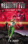 Caliban Cove (Resident Evil, #2)