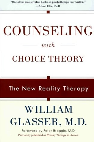 Counseling with Choice Theory by William Glasser