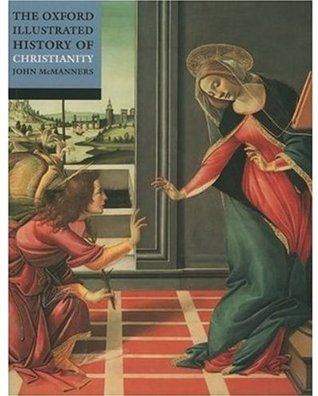 Get The Oxford Illustrated History of Christianity (Oxford Illustrated Histories) CHM