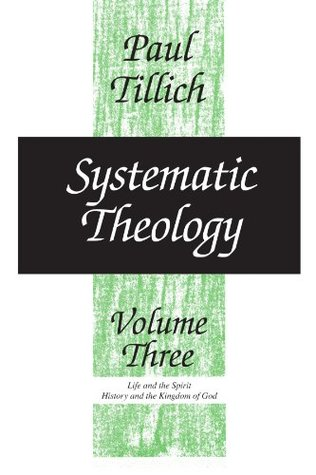 Systematic Theology 3 by Paul Tillich