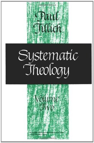 Systematic Theology, Vol 2: Existence and the Christ