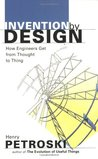 Invention by Design: How Engineers Get from Thought to Thing