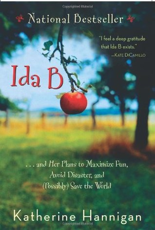 Ida B. . . and Her Plans to Maximize Fun, Avoid Disaster, and (Possibly) Save the World
