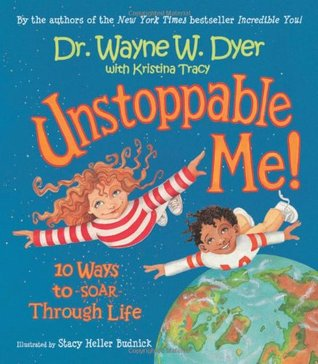 Unstoppable Me! by Wayne W. Dyer