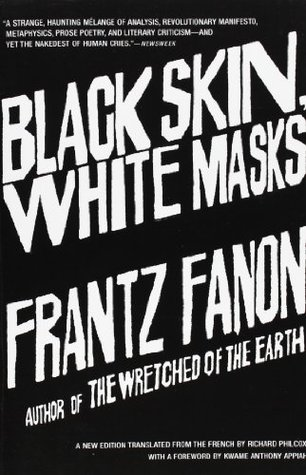 Black Skin, White Masks by Frantz Fanon