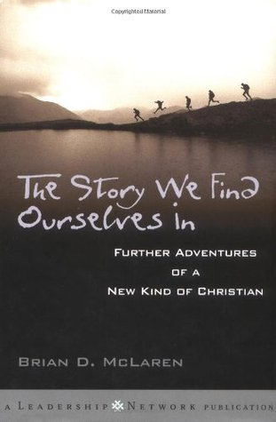 The Story We Find Ourselves In: Further Adventures of a New Kind of Christian