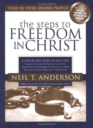 Steps to Freedom in Christ by Neil T. Anderson