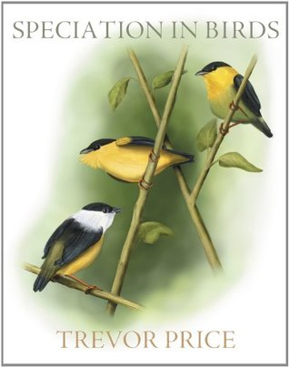 Speciation in Birds by Trevor Price