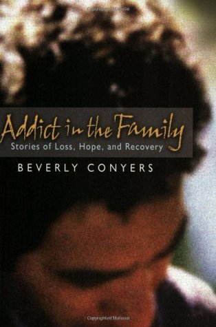 Addict In The Family: Stories of Loss, Hope, and Recovery by Beverly ...