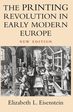 The Printing Revolution in Early Modern Europe by Elizabeth L. Eisenstein