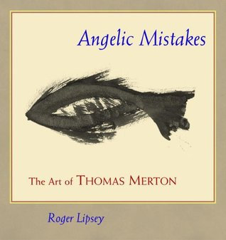 Angelic Mistakes by Roger Lipsey