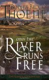 Only the River Runs Free (The Galway Chronicles, #1)