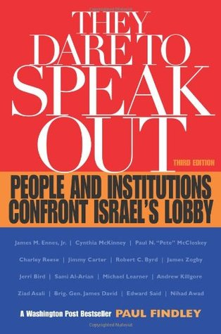 They Dare to Speak Out by Paul Findley