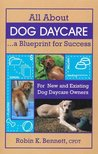All About Dog Daycare A Blueprint for Success
