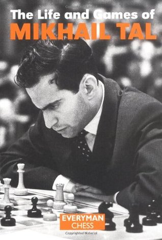 Life & Games of Mikhail Tal by Mikhail Tal